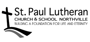St. Paul Lutheran Church and School 201 Elm Street, Northville, MI 48167 • 248.349.3140